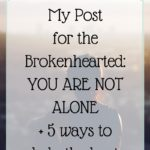 For the Brokenhearted: 5 Tips to Help the Hurt