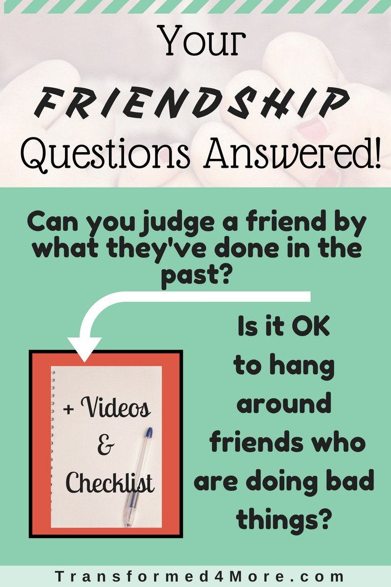 friendship questions answered part transformed more friendship questions bad behavior tough questions teenager click to