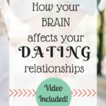 How Your Brain Affects Your Dating Relationships