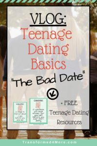 Teen Dating Basics: The Bad Date| Christian Dating| Teenage Dating|  Transformed4More.