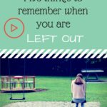 VLOG: 5 Things to Remember when You Feel Left Out
