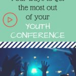 Vlog: Four Ways to Get the Most out of Your Youth Conference