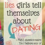 Three MORE lies Girls tell Themselves about Dating