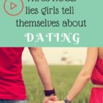 VLOG: Three Huge Lies Girls Tell Themselves about Dating