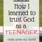 How I Learned to Trust God's Plan as a Teenager