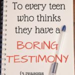 VLOG: To Every Teen Who Thinks They Have a Boring Testimony- Three Reasons You Don't