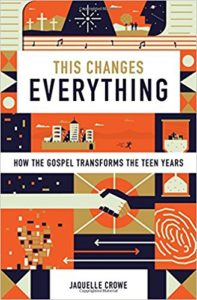 This Changes Everything: How the Gospel Transforms the Teen Years| Amazon Affiliate Link