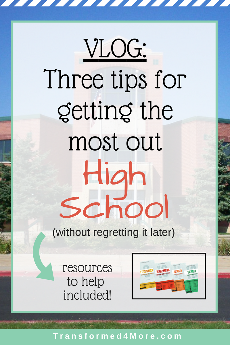 How to Get the Most Out of Your High School Experience (without regret)| Christian Teenager| High School| Transformed4More.com| Ministry for Teenage Girls