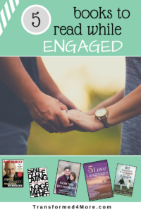 Five Books to Read While Engaged| Transformed4More.com| Christian Dating| Christian Marriage