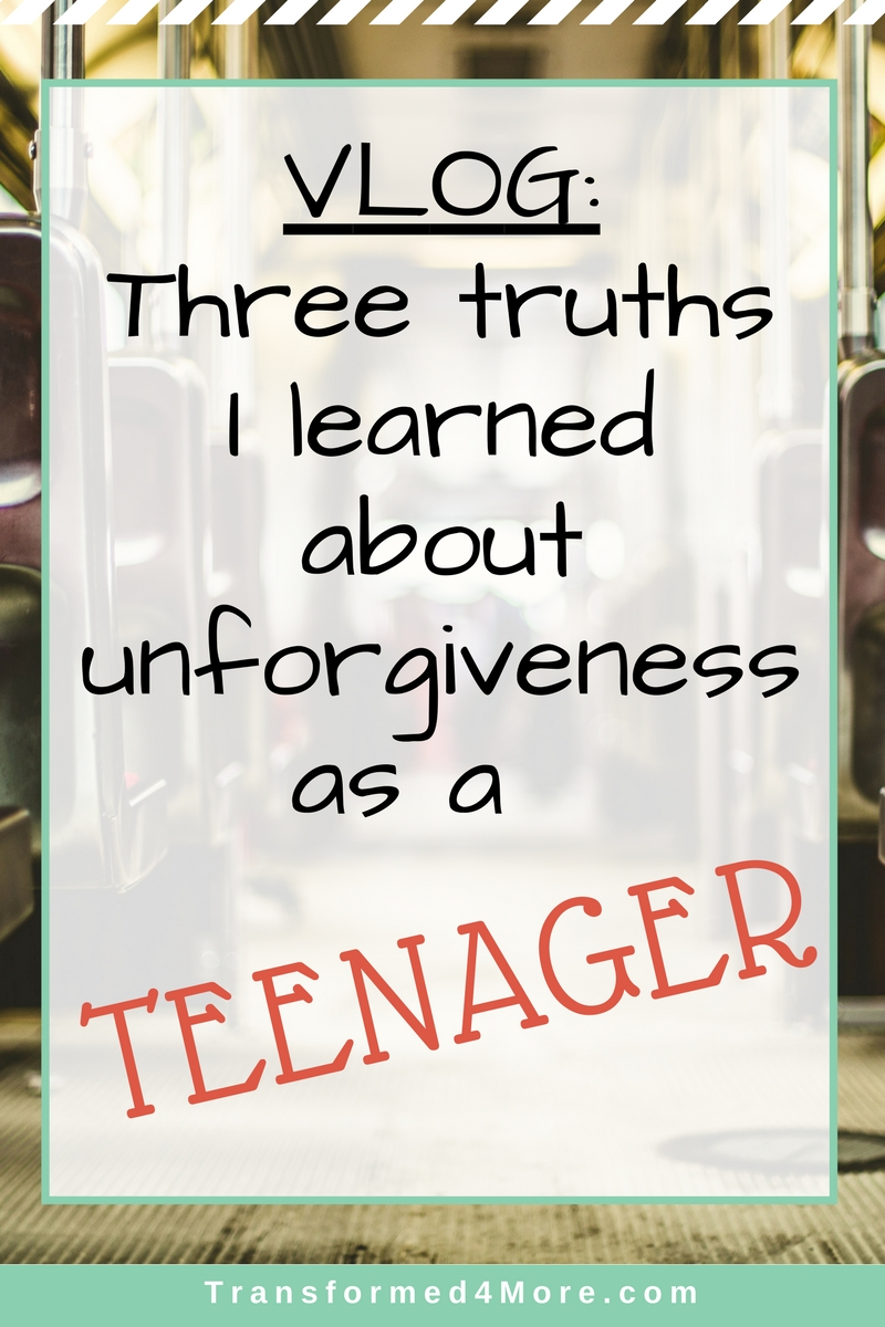 Three Truths I Learned About Unforgiveness as a Teenager| Christianity| Transformed4More.com| Blog for Christian Teenage Girls